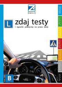Zdaj testy i egzamin praktyczny. Prawo jazdy kat. B
